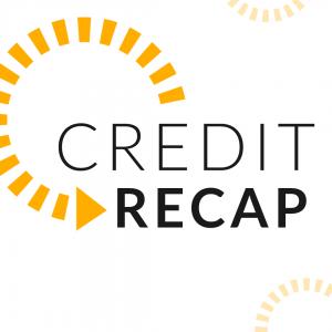 Credit recap