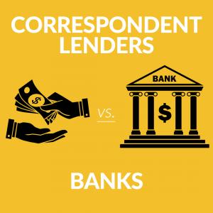 Banks vs. Correspondent Lenders